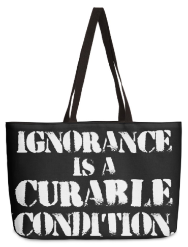 Ignorance is a Curable Condition bag